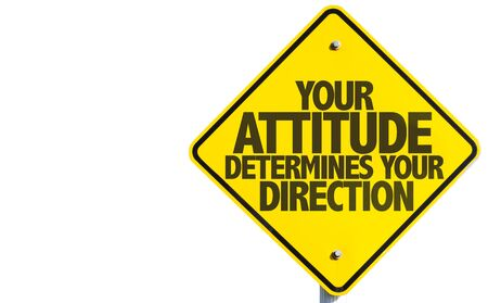 determines: Your attitude determines your direction sign on white background Stock Photo