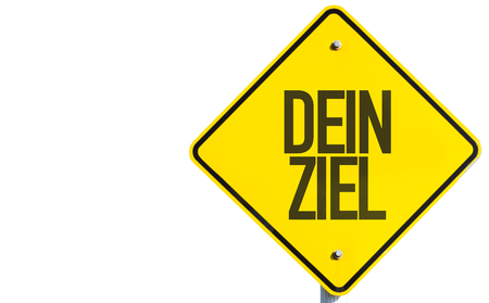 Dein ziel (your goal in German) sign on white background Stock Photo