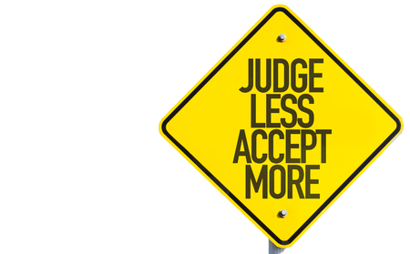 Judge less accept more sign on white background