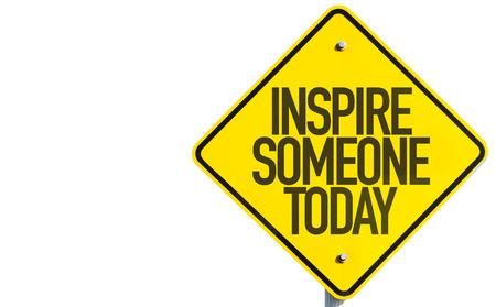 inspire: Inspire someone today sign on white background