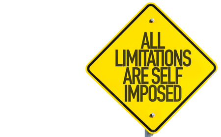 imposed: All Limitations Are Self Imposed sign isolated on white background