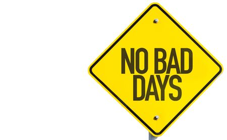 thankfulness: No Bad Days sign isolated on white background