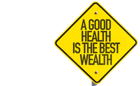 wealth concept: A Good Wealth Is The Best Wealth sign isolated on white background Stock Photo