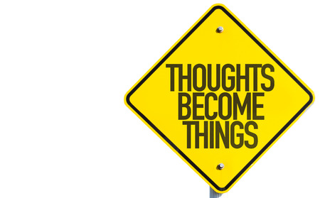 thinks: Thoughts Become Thinks road sign isolated on white background