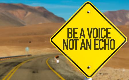 to be or not to be: Be a Voice Not An Echo sign with desert background