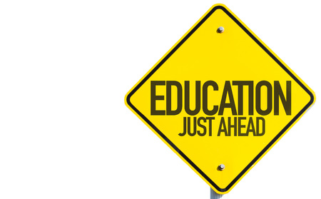 just ahead: Education Just Ahead sign isolated on white background