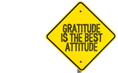 Dankbarkeit ist die beste Haltung Zeichen isoliert auf weißem Hintergrund