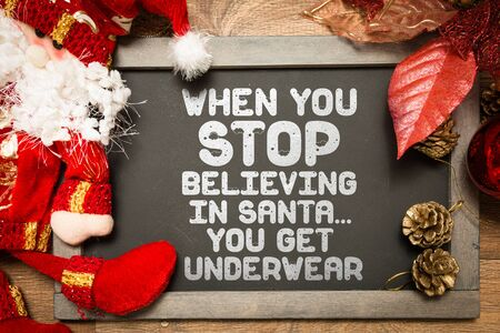 sarcastic: When You Stop Believing In Santa... You Get Underwear
