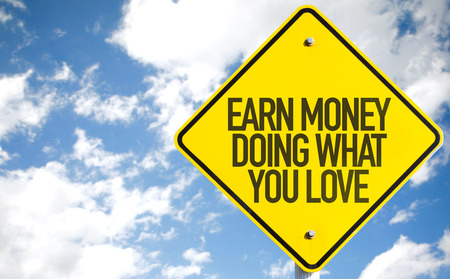 earn money: Earn Money Doing What You Love sign with sky background Stock Photo
