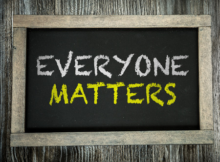 matters: Everyone Matters written on chalkboard