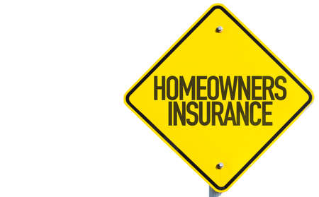 homeowners: Homeowners Insurance sign isolated on white background