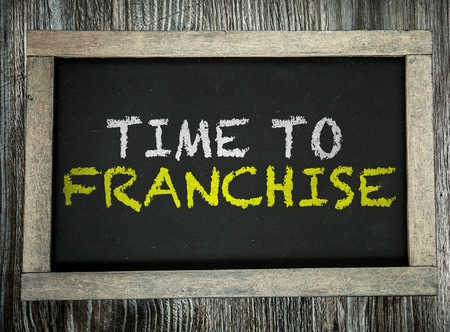 franchises: Time to Franchise written on chalkboard