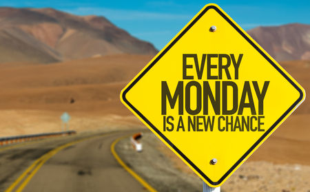 another way: Every Monday Is a New Chance sign on desert road