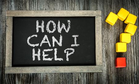How Can I Help written on chalkboard