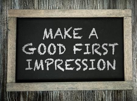 first: Make a Good First Impression written on chalkboard