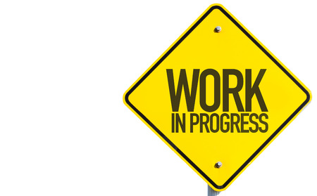 progress: Work In Progress sign isolated on white background