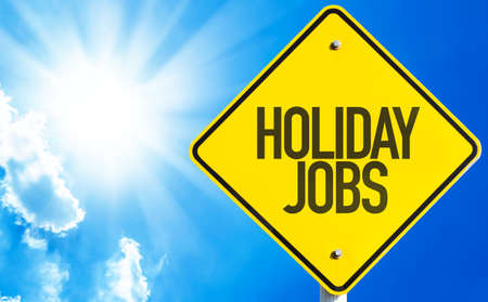 holidays vacancy: Holiday Jobs sign with sky background
