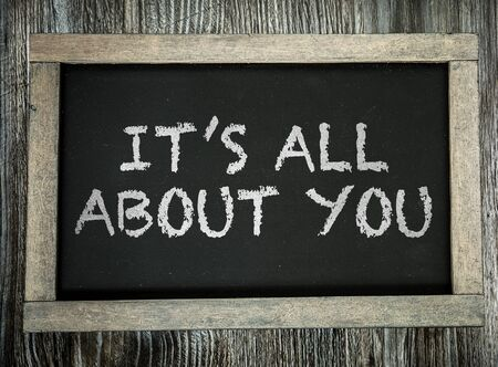 about you: Its All About You written on chalkboard