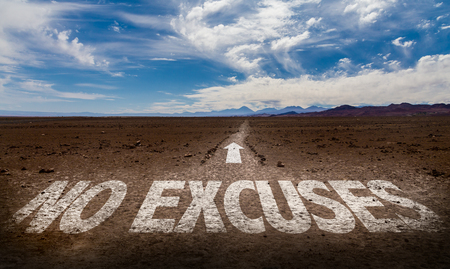 No excuses written on desert background
