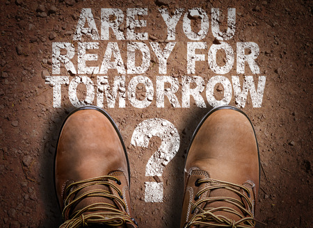 readiness: Text on road with boots background: Are you ready for tomorrow?