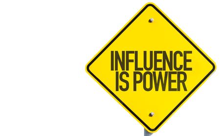 Einfluss ist Macht Zeichen auf weißem Hintergrund