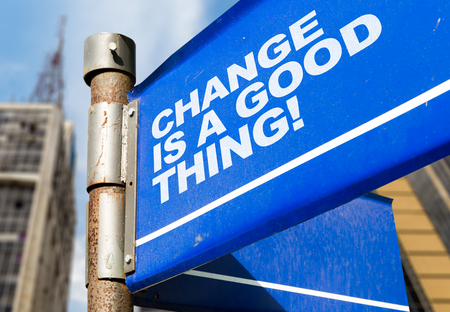 Change is a good thing! signpost on building background Stock Photo