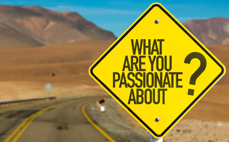 importance: What are you passionate about? sign with desert background