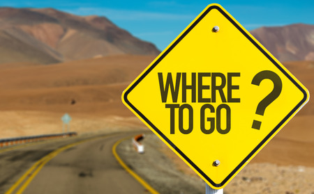 go sign: Where to go? sign with desert background