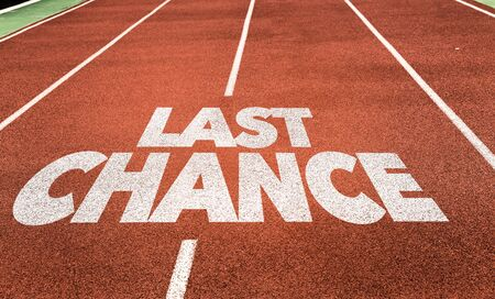 Running track with the words Last Chance