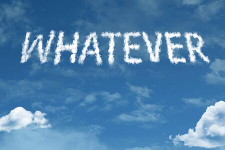 Whatever with sky concept
