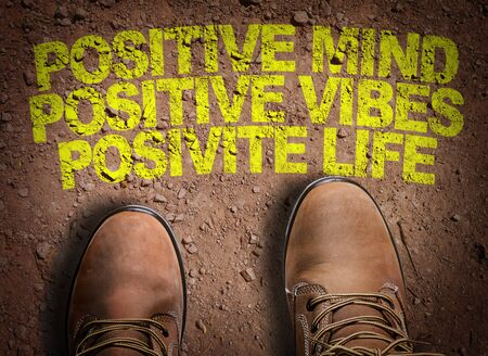 Boots on the trail with the words Positive Mind Positive Vibes Positive Life