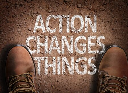 Boots on the trail with the words Action Changes Things