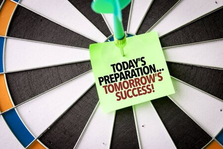 Dart with the words Todays Preparation...Tomorrows Success