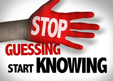 Red hand with Stop Guessing Start Knowing concept