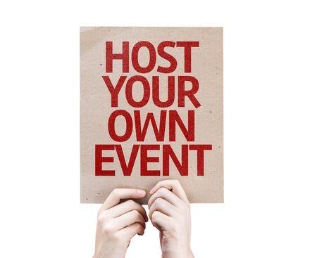 Osoba trzymająca tabliczkę z napisem Host Your Own Event Zdjęcie Seryjne