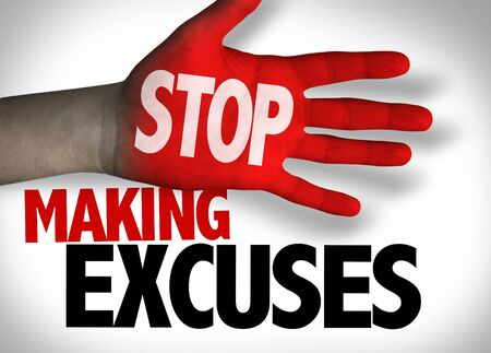 Stop Making Excuses concept Stock Photo