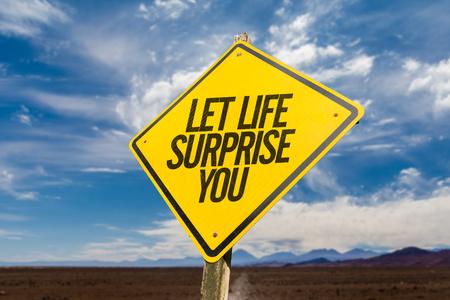 better: Let Life Surprise You