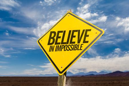 Cree en Imposible Foto de archivo