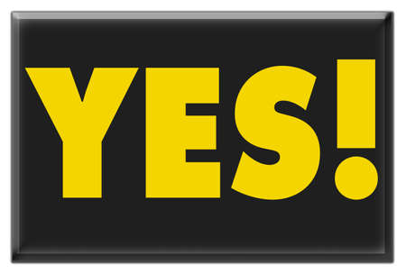 Sign saying YES! in yellow on black