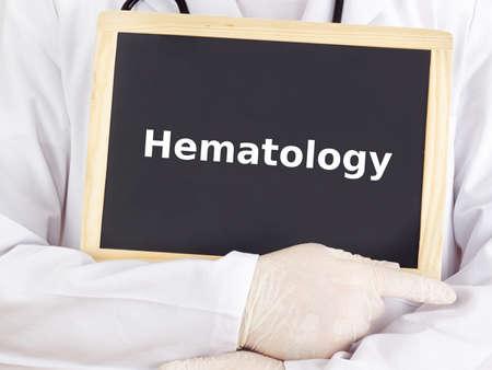 hematology: Doctor shows information on blackboard: hematology