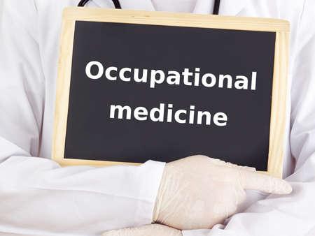 medico: Doctor shows information: occupational medicine