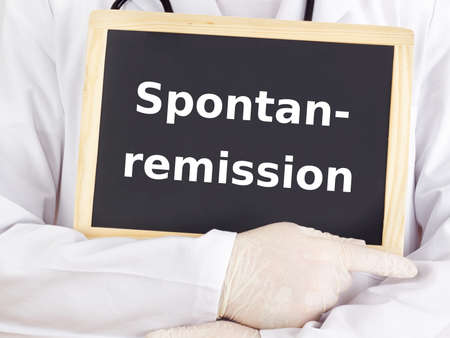 remission: Doctor shows information: spontaneous remission