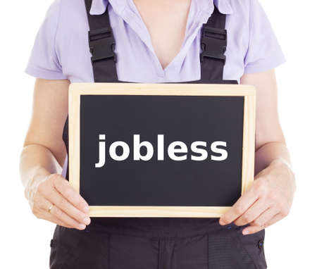 jobholder: Craftsperson with blackboard: jobless