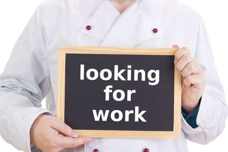 Chef with blackboard: looking for work