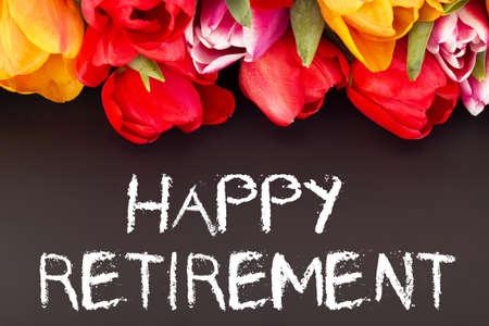happy retirement: Bunch of tulips with blackboard: happy retirement