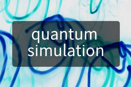 Quantum simulation written on translucent black space.