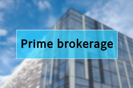 Prime brokerage written on translucent blue space.