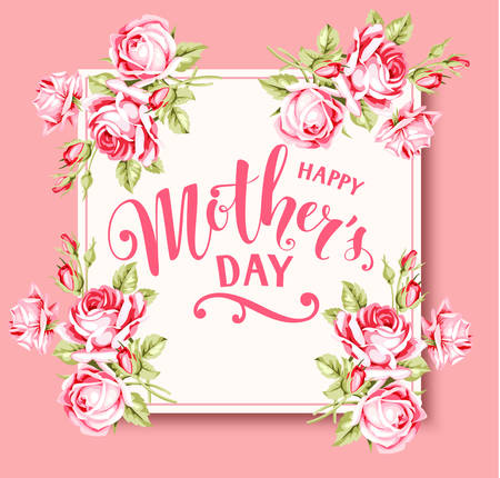 female pink: Mothers day card with pink roses. Happy mothers day lettering. Floral frame Illustration