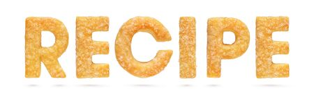 Recipe word made from baked dough or cookie letters isolated on white background