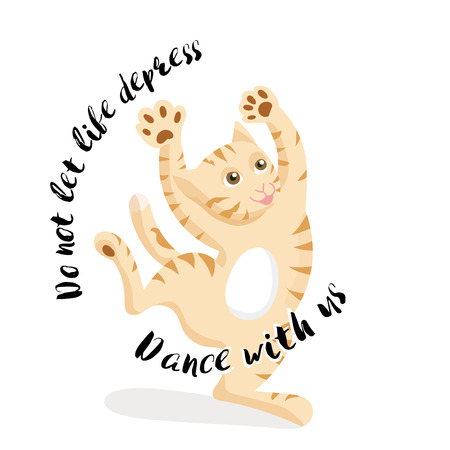 Cat dancing on white background with slogan. vector illustration.